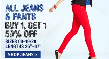 JEANS & PANTS BUY 1 GET 1 50% OFF