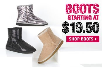 BOOTS STARTING AT $19.50