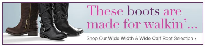 Shop our Wide Width and Wide Calf Boot Selection