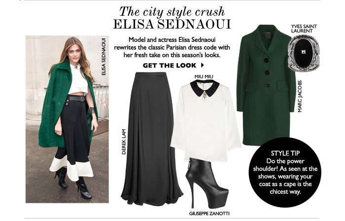 THE CITY STYLE CRUSH Elisa Sednaoui model and actress Elisa Sednaoui rewrites the classic Parisian dress code with her fresh take on this season's looks. GET THE LOOK