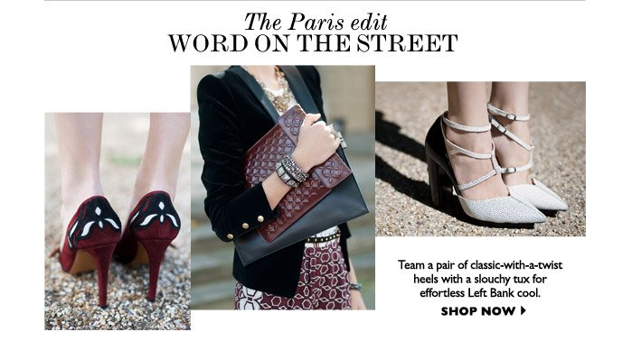THE PARIS EDIT word on the Street team a pair of classic-with-a-twist heels with a slouchy tux 