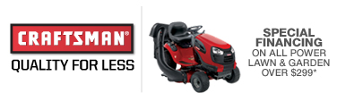Craftsman(R) Quality For Less | Special Financing On All Power Lawn and Garden Over $299*
