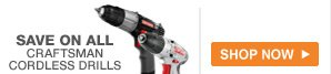 Save On All Craftsman Cordless Drills | Shop Now