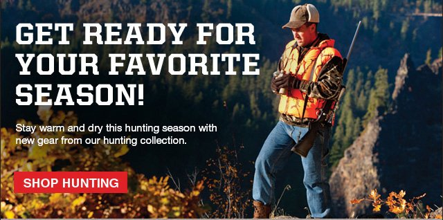 Get Ready for Your Favorite Season! Shop Hunting