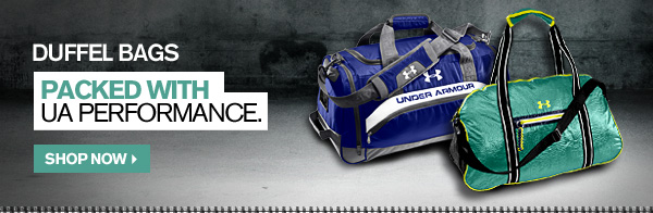 DUFFEL BAGS - PACKED WITH UA PERFORMANCE. SHOP