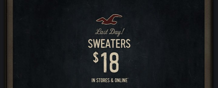 LAST DAY SWEATERS $18
