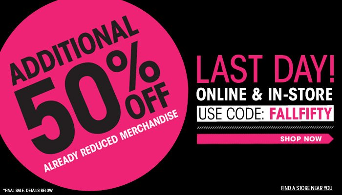 Ends Today! Additional 50% Off Sale - Shop Now