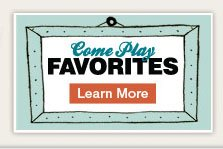 Come Play Favorites