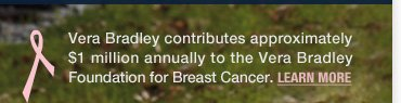 Vera Bradley Foundation for Breast Cancer.