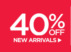 40% OFF NEW ARRIVALS