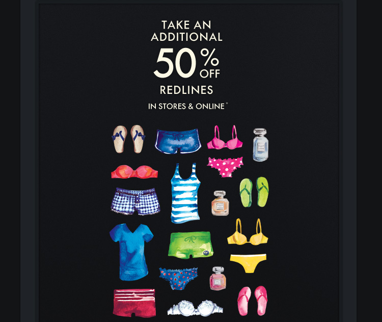 TAKE AN ADDITIONAL 50% OFF  REDLINES IN STORES & ONLINE*
