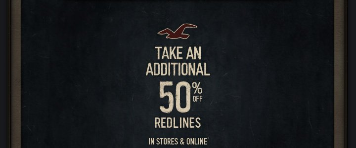 TAKE AN ADDITIONAL 50% OFF REDLINES