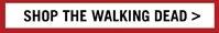 SHOP THE WALKING DEAD>