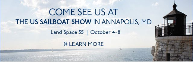 Come See Us at the US Sailboat Show in Annapolis, MD