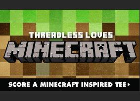 Threadless loves Minecraft. Score a Minecraft inspired tee.