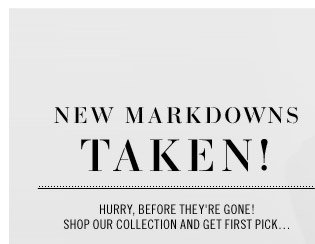 NEW MARKDOWNS TAKEN! Hurry, before they're gone!Shop our collection and get first pick