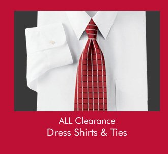 ALL Clearance Dress Shirts & Ties