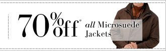 70% OFF* All Microsuede Jackets