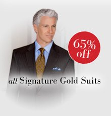 65% off all Signature Gold Suits