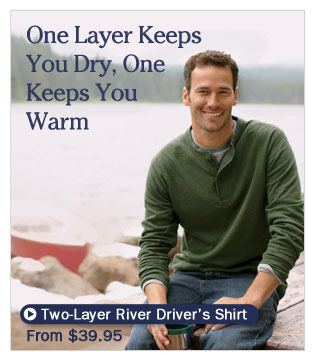 One Layer Keeps You Dry, One Keeps You Warm.
