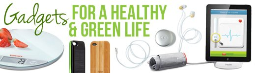 Gadgets for a Healthy and Green Life