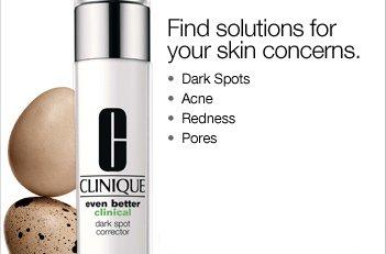Find solutions for your skin concerns. • Dark Spots • Acne • Redness • Pores