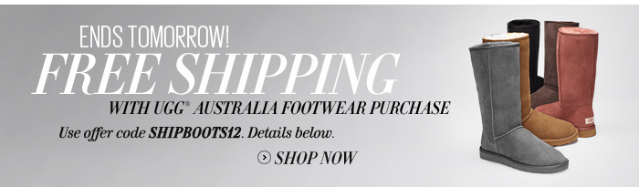 Ends Tomorrow! Free Shipping with Ugg® Australia Footwear Purchase
