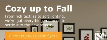 Cozy up to Fall. Check out our online flyer.