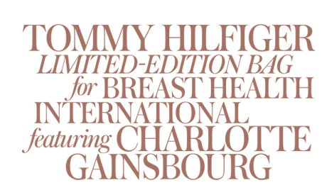 TOMMY HILFIGER LIMITED-EDITION BAG FOR BREAST HEALTH INTERNATIONAL FEATURING CHARLOTTE GAINSBOURG