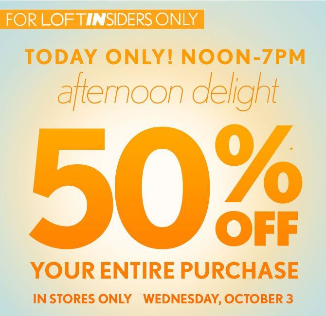 FOR LOFT INSIDERS ONLY 