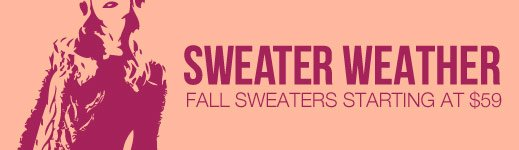 Sweater Weather - Fall Sweaters starting at $60