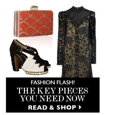 FASHION FLASH: THE KEY PIECES YOU NEED NOW READ & SHOP