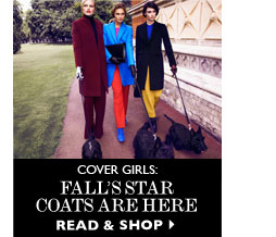 COVER GIRLS: FALL'S STAR COATS ARE HERE READ & SHOP