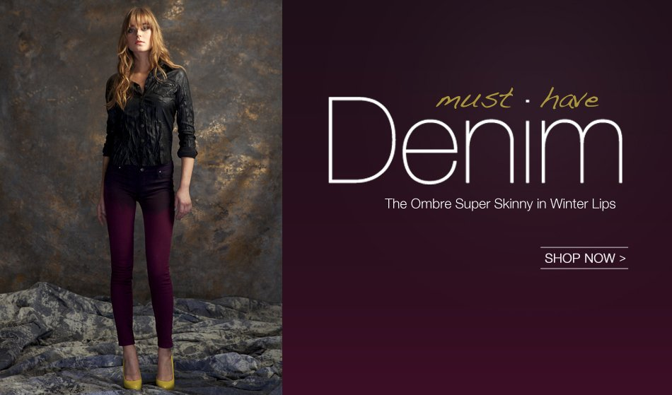 Must-Have Denim: The Ombre Super Skinny In Winter Lips