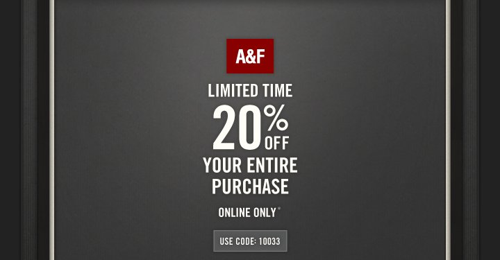 A&F Limited Time 20% off Your Entire Purchase Online Only*