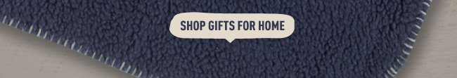 Shop Gifts For Home