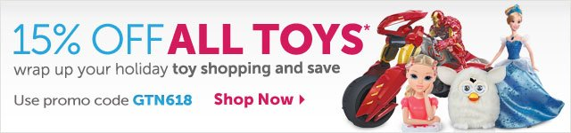 15% Off All Toys* wrap up you holiday toy shopping and save - Use promo code GTN168 - Shop Now