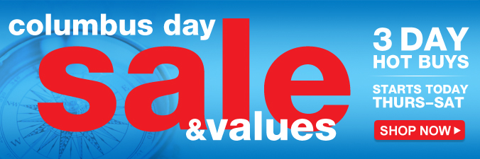 columbus day sale and values | 3 Day Hot Buys | Starts Today Thurs-Sat | Shop Now