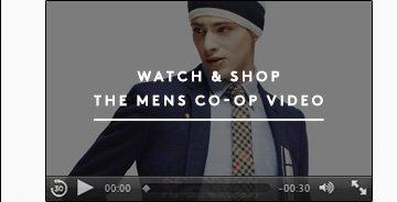 WATCH & SHOP THE MEN'S CO-OP VIDEO