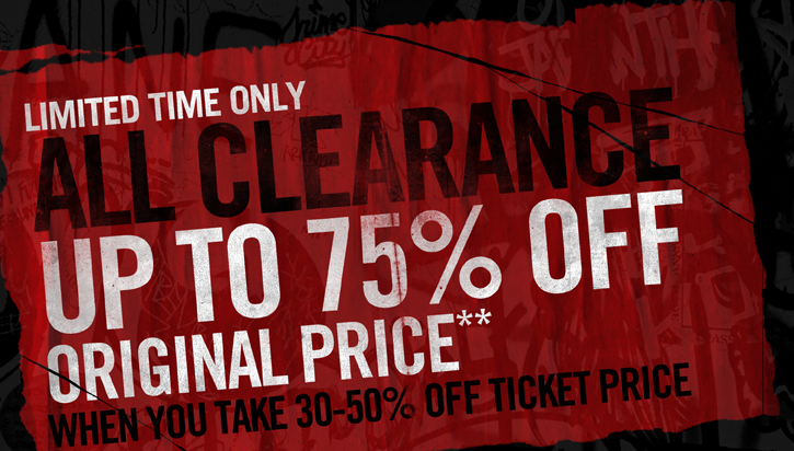 LIMITED TIME ONLY - ALL CLEARANCE UP TO 75% OFF ORIGINAL PRICE** WHEN YOU TAKE 30-50% OFF TICKET PRICE