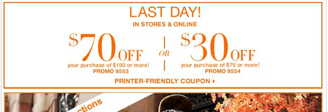 Last day to Save with this coupon! Valid in stores & online.