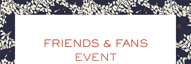 FRIENDS AND FANS EVENT