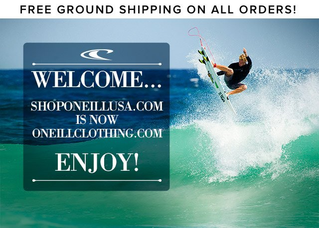 Check out the New O'Neill Store!