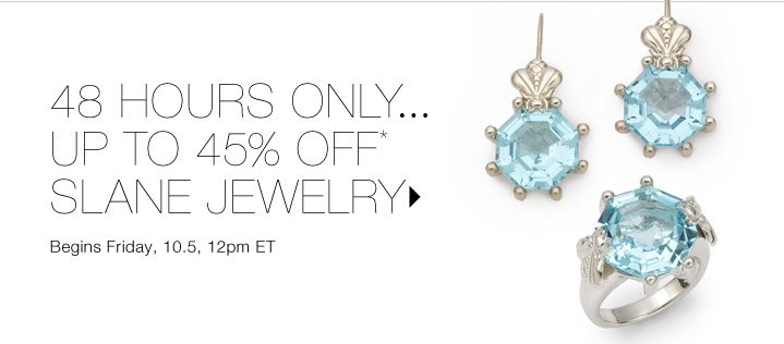 Up to 45% Off* Slane Jewelry...Shop now