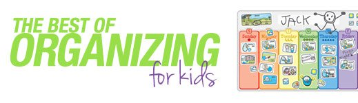 The Best of Organizing for Kids
