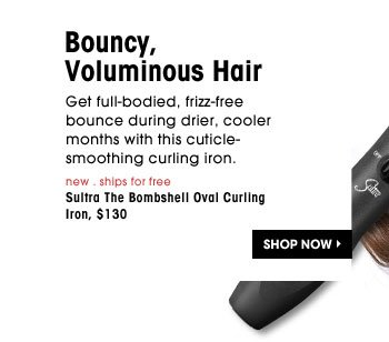 Bouncy, Voluminous Hair. Get full-bodied, frizz-free bounce during drier, cooler months with this cuticle-smoothing curling iron. new . ships for free | Sultra The Bombshell Oval Curling Iron, $130. Shop Now