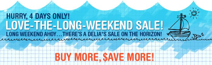 HURRY, 4 DAYS ONLY! LOVE-THE  LONG-WEEKEND SALE! BUY MORE, SAVE MORE!