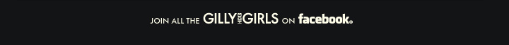JOIN ALL THE GILLY GIRLS ON FACEBOOK