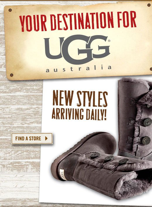 Your Destination for UGG New Styles Arriving Daily Find a Store