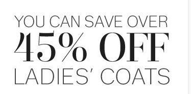 45% Off Ladies' Coats